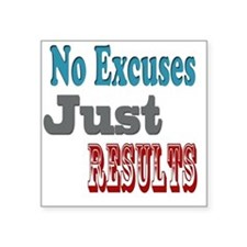 "No Excuses Square Sticker 3"" x 3"""