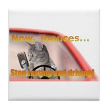 Now Toonces...Don't text and drive! Tile Coaster