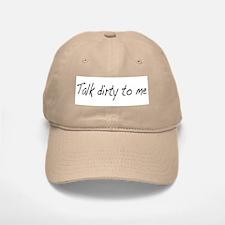Talk dirty to me (2) Baseball Baseball Cap