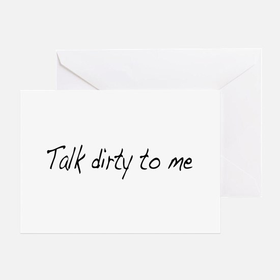 Talk dirty to me (2) Greeting Card