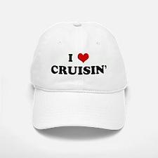 I Love CRUISIN' Baseball Baseball Cap
