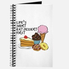 Life Is Short Eat Dessert First Journal