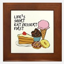 Life Is Short Eat Dessert First Framed Tile