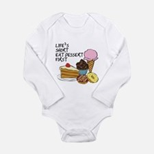 Life is short eat dessert first Body Suit