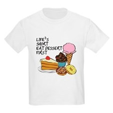 Life is short eat dessert first T-Shirt