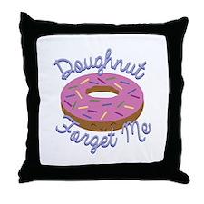 Doughnut Forget Throw Pillow