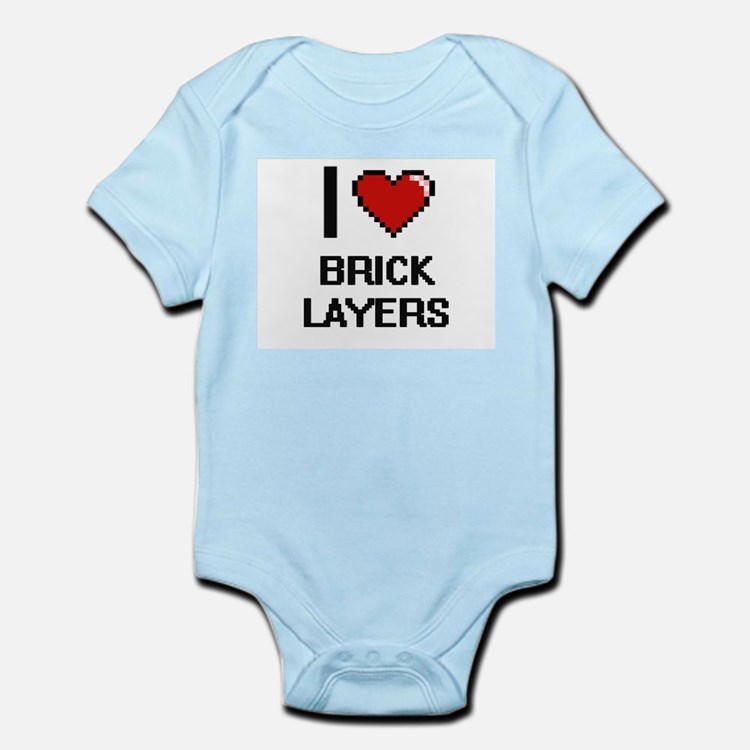 I love Brick Layers Body Suit