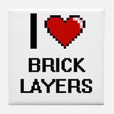 I love Brick Layers Tile Coaster