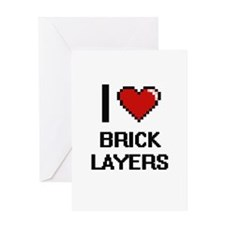 I love Brick Layers Greeting Cards