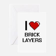 I love Brick Layers Greeting Cards