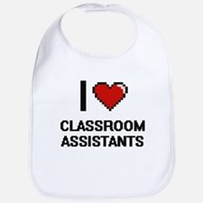 I love Classroom Assistants Bib