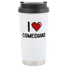 I love Comedians Travel Mug