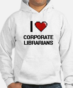 I love Corporate Librarians Hoodie