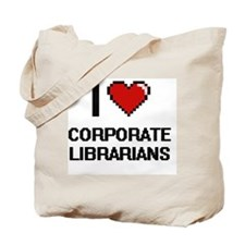 I love Corporate Librarians Tote Bag