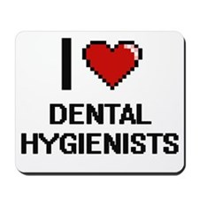 I love Dental Hygienists Mousepad