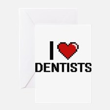 I love Dentists Greeting Cards