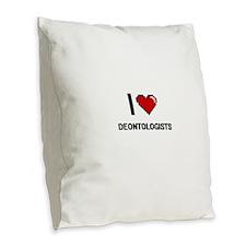 I love Deontologists Burlap Throw Pillow