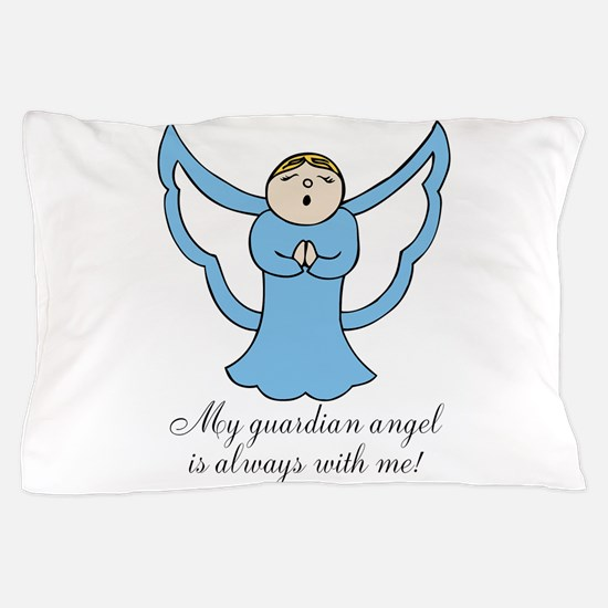 My Guardian Angel is Always with Me! Pillow Case