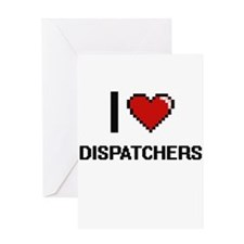 I love Dispatchers Greeting Cards