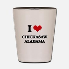 I love Chickasaw Alabama Shot Glass