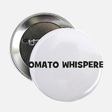 """tomato whisperer 2.25"""" Button (10 pack)"""