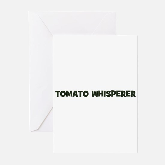 tomato whisperer Greeting Cards (Pk of 10)