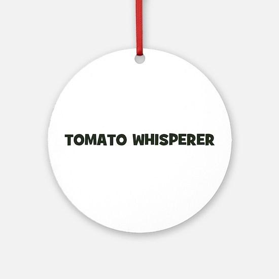 tomato whisperer Ornament (Round)