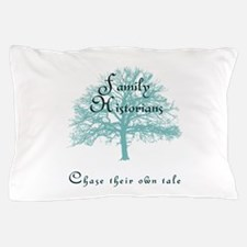 Family Historian Chase Tale Pillow Case