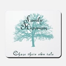 Family Historian Chase Tale Mousepad