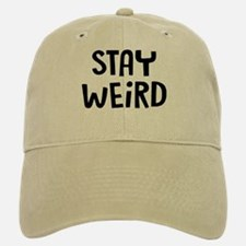 Stay Weird Baseball Baseball Cap