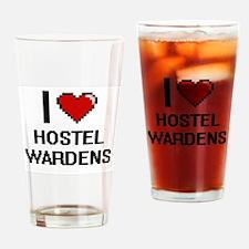 I love Hostel Wardens Drinking Glass