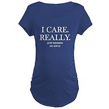 I Care. Really. T-Shirt