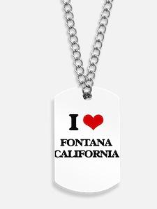 I love Fontana California Dog Tags