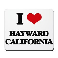 I love Hayward California Mousepad
