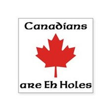 Canadians Are Eh Holes Sticker