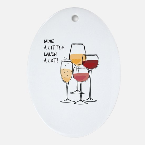 Wine a little Laugh a Lot! Oval Ornament