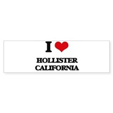 I love Hollister California Bumper Bumper Sticker