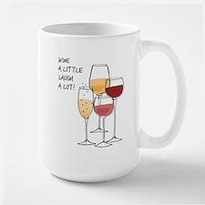Wine a little Laugh a Lot! Mugs