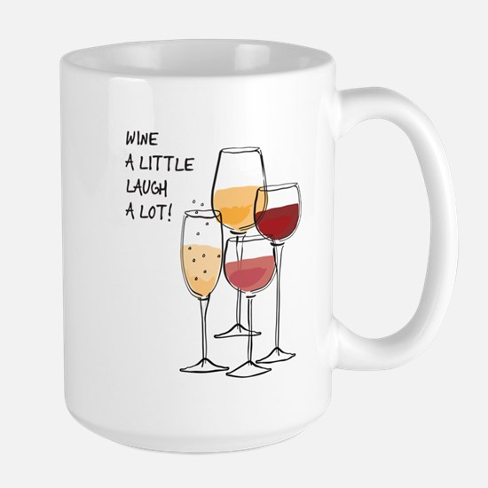 Wine a little Laugh a Lot! Mugs