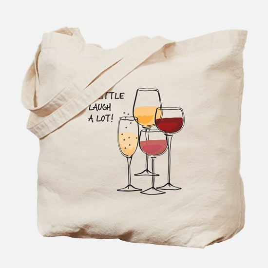 Wine a little Laugh a Lot! Tote Bag