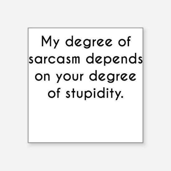 My Degree Of Sarcasm Sticker