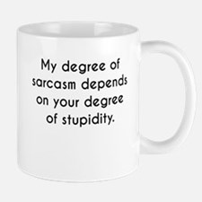 My Degree Of Sarcasm Mugs