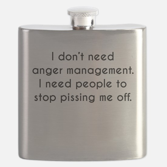 I Dont Need Anger Management Flask