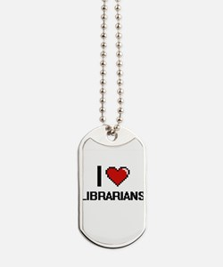 I love Librarians Dog Tags