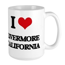 I love Livermore California Mugs