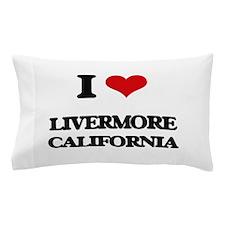 I love Livermore California Pillow Case