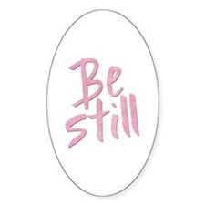 Be Still (pink grunge) Decal