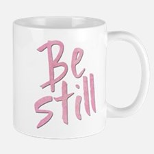 Be Still (pink grunge) Mugs