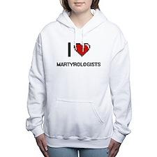 I love Martyrologists Women's Hooded Sweatshirt