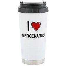 I love Mercenaries Travel Coffee Mug